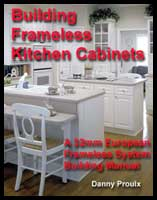 Building frameless kitchen cabinets author danny proulx for Building frameless kitchen cabinets danny proulx